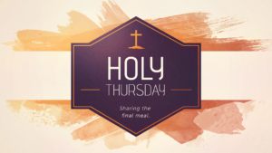 Holy Thursday Service